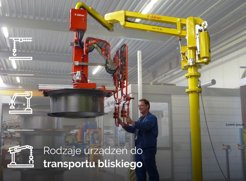 Rodzaje urządzeń do transportu bliskiego