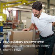 Manipulatory przemysłowe pomagają eliminować problemy chorób MSD